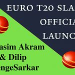 Wasim and Dilip To Officially Launch Euro T20 Slam