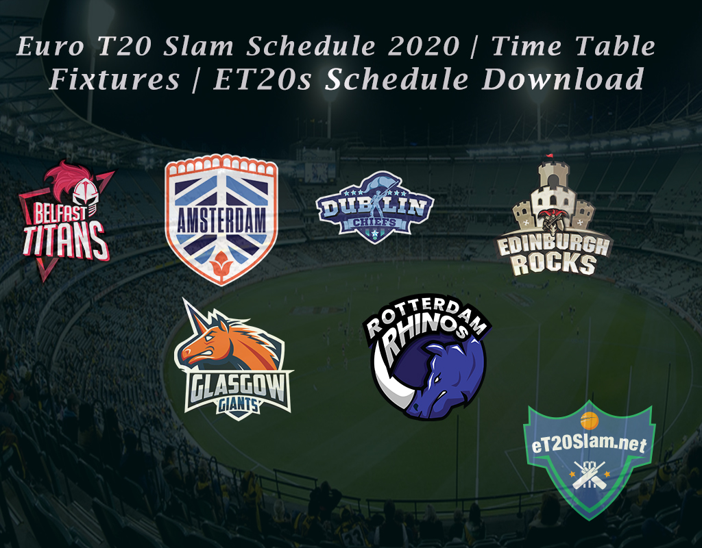 Euro T20 Slam Schedule 2020 Time Table Fixtures Et20s Schedule Download