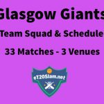 eT20s Glasgow Giants Schedule & Players List