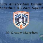 eT20s Amsterdam Knights Schedule & Team Squad