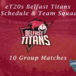 eT20s Belfast Titans Schedule & Team Squad