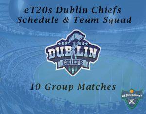 eT20s Dublin Chiefs Schedule & Team Squad