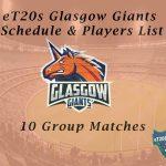 eT20s Glasgow Giants Schedule & Players List