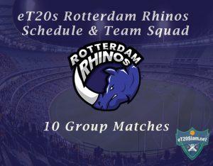 eT20s Rotterdam Rhinos Schedule & Team Squad