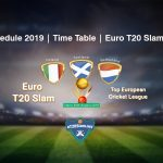 eT20s Schedule 2019 | Time Table | Euro T20 Slam Fixtures | eT20s Schedule 2019 Download