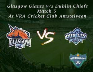Glasgow Giants vs Dublin Chiefs - Match 5 At VRA Cricket Club Amstelveen