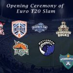 Euro T20 Slam Opening Ceremony 2019 - Everything you need to know