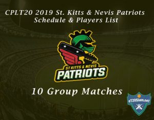 CPLT20 2019 St Kitts & Nevis Patriots Schedule & Players List