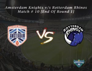 eT20s Amsterdam Knights vs Rotterdam Rhinos - Match # 10 [End Of Round 1]