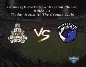 eT20s Edinburgh Rocks vs Rotterdam Rhinos - Match 14 [Today Match At The Grange Club]