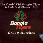 Abu Dhabi T10 Bangla Tigers Schedule & Players List