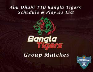 Abu Dhabi T10 Bangla Tigers Schedule & Players List