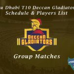 Abu Dhabi T10 Deccan Gladiators Schedule & Players List