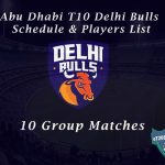 Abu Dhabi T10 Delhi Bulls Schedule & Players List