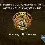 Abu Dhabi T10 Northern Warriors Schedule & Players List