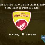 Abu Dhabi T10 Team Abu Dhabi Schedule & Players List