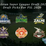 Pakistan Super League Draft 2020 - Draft Picks For PSL 2020