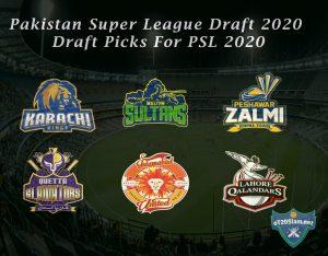 Pakistan Super League Draft 2020 - Draft Picks For PSL 2020