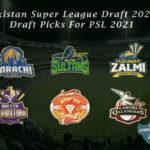 Pakistan Super League Draft 2021   Draft Picks For PSL 2021