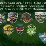 Bangabandhu BPL Schedule | BBPL Time Table | BPL Schedule 2019-20 Download | Bangladesh Premier League 2019-20