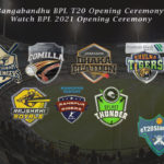 BPL 2021 Opening Ceremony - Watch BPL 2021 Opening Ceremony