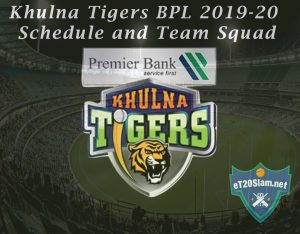 Khulna Tigers BPL 2019-20 Schedule and Team Squad