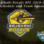 Rajshahi Royals BPL 2019-20 Schedule and Team Squad