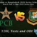 Pakistan vs Bangladesh 2020 Series Schedule - Watch Pak vs Ban 2020 Series Live