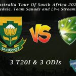 Australia Tour Of South Africa 2020 – Schedule, Team Squads and Live Streaming