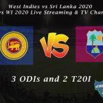 West Indies vs Sri Lanka 2020 - SL vs WI 2020 Live Streaming & TV Channel
