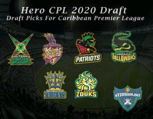 Hero CPL 2020 Draft - Draft Picks For Caribbean Premier League