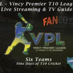 VPL – Vincy Premier T10 League Live Streaming & TV Guide