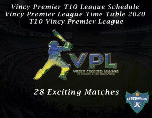 Vincy Premier T10 League Schedule - Vincy Premier League Time Table 2020 - T10 Vincy Premier League