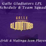 Galle Gladiators Team Squad - LPL Galle Gladiators Matches Schedule