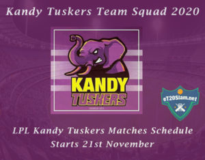Kandy Tuskers Team Squad – LPL Kandy Tuskers Matches Schedule