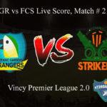 BGR vs FCS Live Score, Match # 21, Vincy Premier T10 League, BGR vs FCS Scorecard Today, BGR vs FCS Lineup