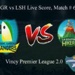 BGR vs LSH Live Score, Match # 6, Vincy Premier T10 League, BGR vs LSH Scorecard Today, BGR vs LSH Lineup