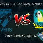 GRD vs BGR Live Score, Match # 1, Vincy Premier T10 League, GRD vs BGR Scorecard Today, GRD vs BGR Lineup