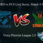 GRD vs FCS Live Score, Match # 9, Vincy Premier T10 League, GRD vs FCS Scorecard Today, GRD vs FCS Lineup