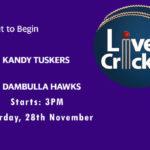 KT vs DH Live Score, Match 3, Lanka Premier League, 2020, KT vs DH Scorecard Today, KT vs DH Lineup