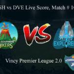 LSH vs DVE Live Score, Match # 10, Vincy Premier T10 League, LSH vs DVE Scorecard Today, LSH vs DVE Lineup