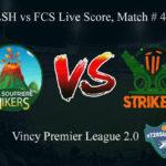 LSH vs FCS Live Score, Match # 4, Vincy Premier T10 League, LSH vs FCS Scorecard Today, LSH vs FCS Lineup