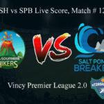LSH vs SPB Live Score, Match # 12, Vincy Premier T10 League, LSH vs SPB Scorecard Today, LSH vs SPB Lineup