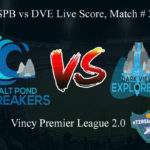 SPB vs DVE Live Score, Match # 2, Vincy Premier T10 League, SPB vs DVE Scorecard Today, SPB vs DVE Lineup