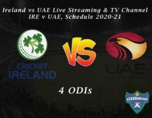 Ireland vs UAE Live Streaming & TV Channel, IRE v UAE, Schedule 2020-21