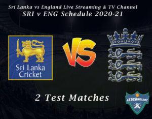 Sri Lanka vs England Live Streaming & TV Channel, SRI v ENG Schedule 2020-21