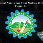 Arunachal Pradesh Syed Mushtaq Ali Trophy, 2021 Players List