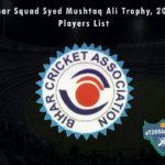 Bihar Squad Syed Mushtaq Ali Trophy, 2021 Players List