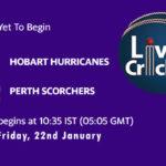 HUR vs SCO Live Score, Big Bash League, 2020/21, HUR vs SCO Scorecard Today Match, Playing XI, Pitch Report