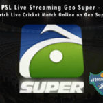 PSL Live Streaming Geo Super - Watch Live Cricket Match Online on Geo Super
